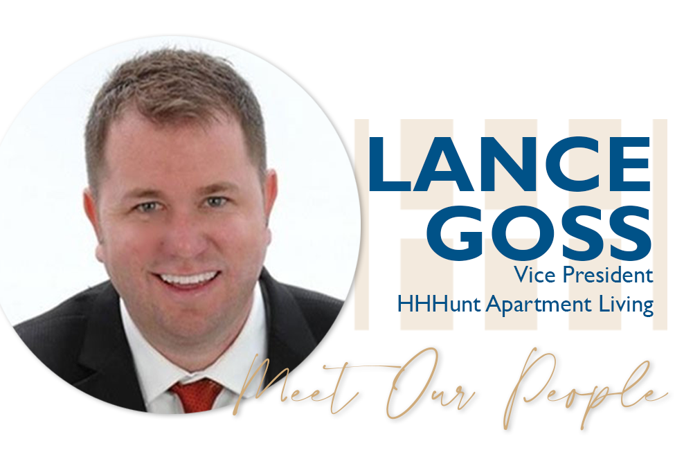 Meet Our People: Lance Goss, Vice President, HHHunt Apartment Living